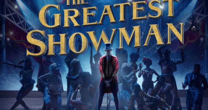 Movie poster for The Greatest Showman - shows P.T. Barnum surrounded by circus performers.