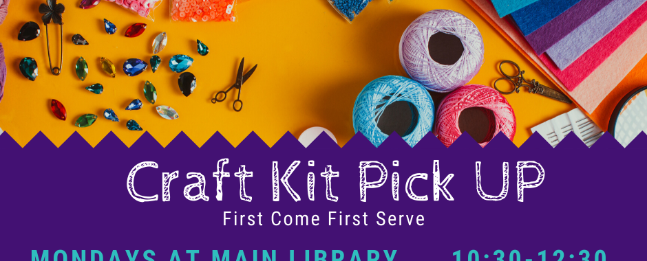 Craft kit pick up Mondays at Main Library Parking Lot