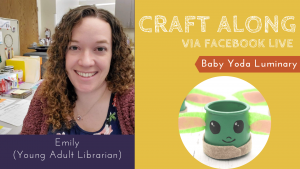 Craft Along - Baby Yoda Luminaries @ Facebook Live