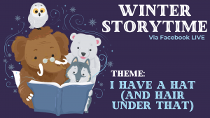 Winter Storytime- I Have a Hat (And Hair Under That) @ Facebook Live