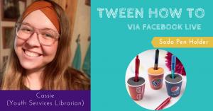 Tween How To- Soda Pen Holder @ Facebook Live