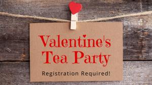 Valentine's Tea Party @ Washington District Library - Main Library