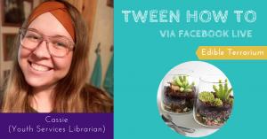 Tween How To- Edible Terrarium @ Facebook Live