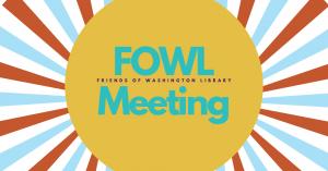 FoWL Meeting @ Five Points Washington Banquet Room C