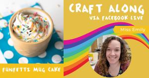 Craft Along - Funfetti Mug Cake @ Facebook Live