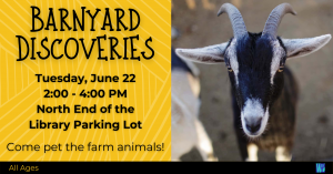 Barnyard Discoveries @ Washington District Library- Main Library North End of Parking Lot