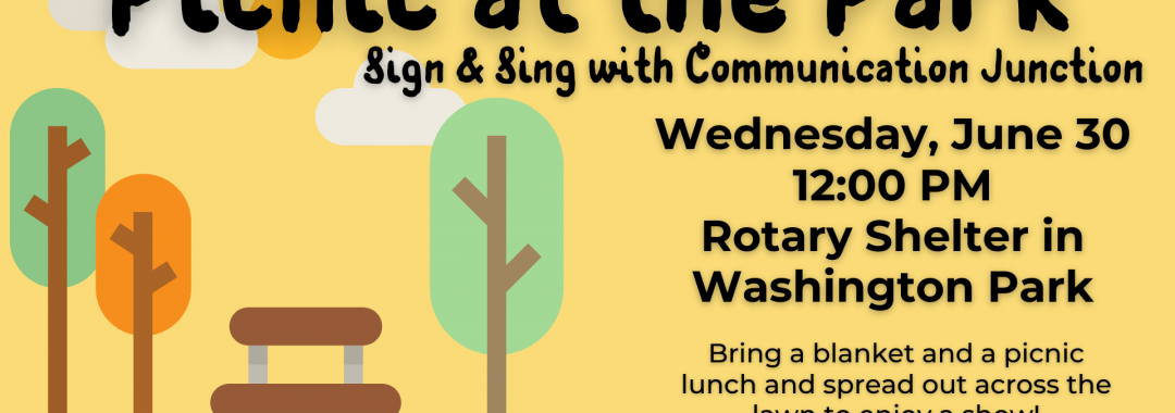 Picnic at the Park- Sign and Sing with Communication Junction