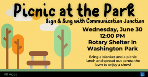 Picnic at the Park- Sign & Sing with Communication Junction @ Washington Park- Rotary Shelter