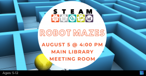 STEAM Power: Robot Mazes @ Washington District Library- Main Library