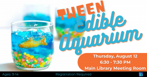 Tween Thursday: Edible Aquarium @ Washington District Library- Main Library
