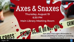 Axes & Snaxes @ Washington District Library - Main Library