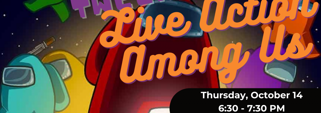 Tween Thursday: Live Action Among Us