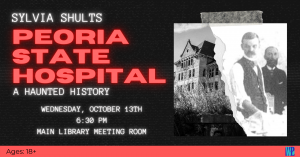 The Peoria State Hospital with Sylvia Shults @ Washington District Library - Main