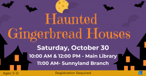 Haunted Gingerbread Houses- Main Library @ Washington District Library- Main Library